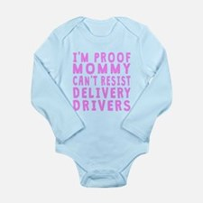 Proof Mommy Cant Resist Delivery Drivers Body Suit