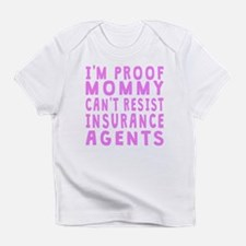 Proof Mommy Cant Resist Insurance Agents Infant T-