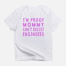 Proof Mommy Cant Resist Engineers Infant T-Shirt