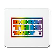 Born this way. Gay lesbian Mousepad