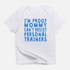 Proof Mommy Cant Resist Personal Trainers Infant T