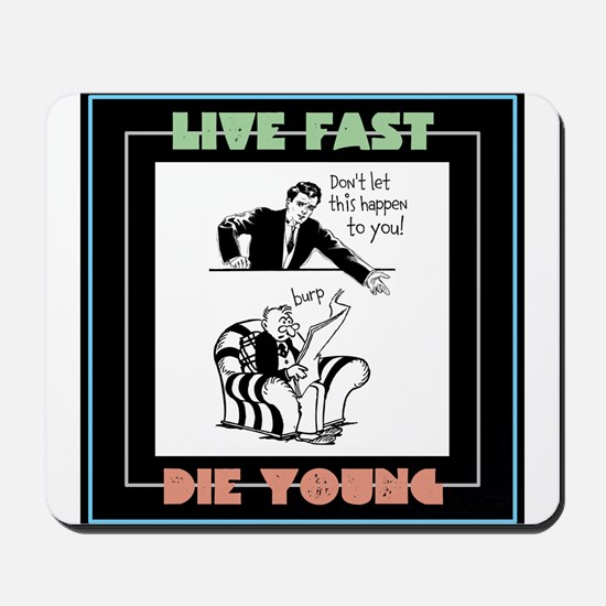 Live Fast, Die Young Mousepad
