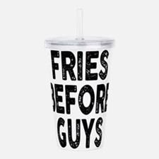 Fries Before Guys Acrylic Double-wall Tumbler