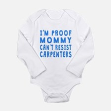 Proof Mommy Cant Resist Carpenters Body Suit