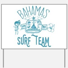 Bahamas Surf Team Yard Sign