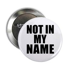 Not in My Name Button