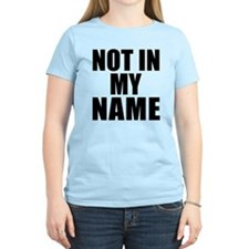 Not in My Name T-Shirt