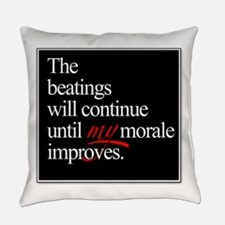 Beatings Will Continue Everyday Pillow