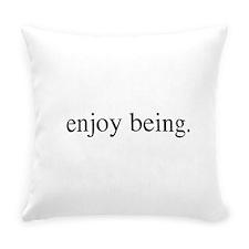 Enjoy Being bumper dark.png Everyday Pillow