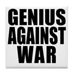 Genius Against War Tile Coaster