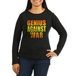 Genius Against War Women's Long Sleeve Dark T-Shir