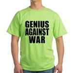 Genius Against War Green T-Shirt