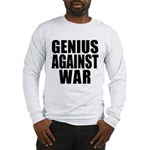 Genius Against War Long Sleeve T-Shirt