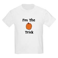 I'm The Trick (pumpkin) T-Shirt