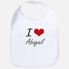 I Love Abagail artistic design Bib