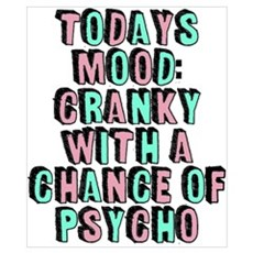 Cranky With A Chance Of Psycho Poster