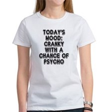Cranky With A Chance Of Psycho Tee