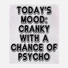 Cranky With A Chance Of Psycho Throw Blanket