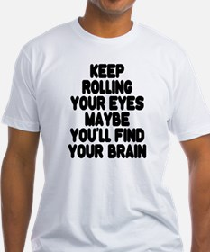 Keep Rolling Your Eyes Shirt
