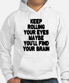 Keep Rolling Your Eyes Hoodie