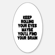 Keep Rolling Your Eyes Decal