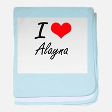 I Love Alayna artistic design baby blanket