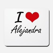 I Love Alejandra artistic design Mousepad