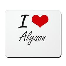 I Love Alyson artistic design Mousepad