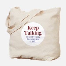 Keep Talking Tote Bag