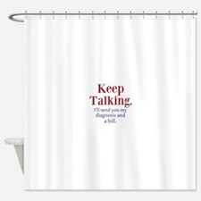 Keep Talking Shower Curtain