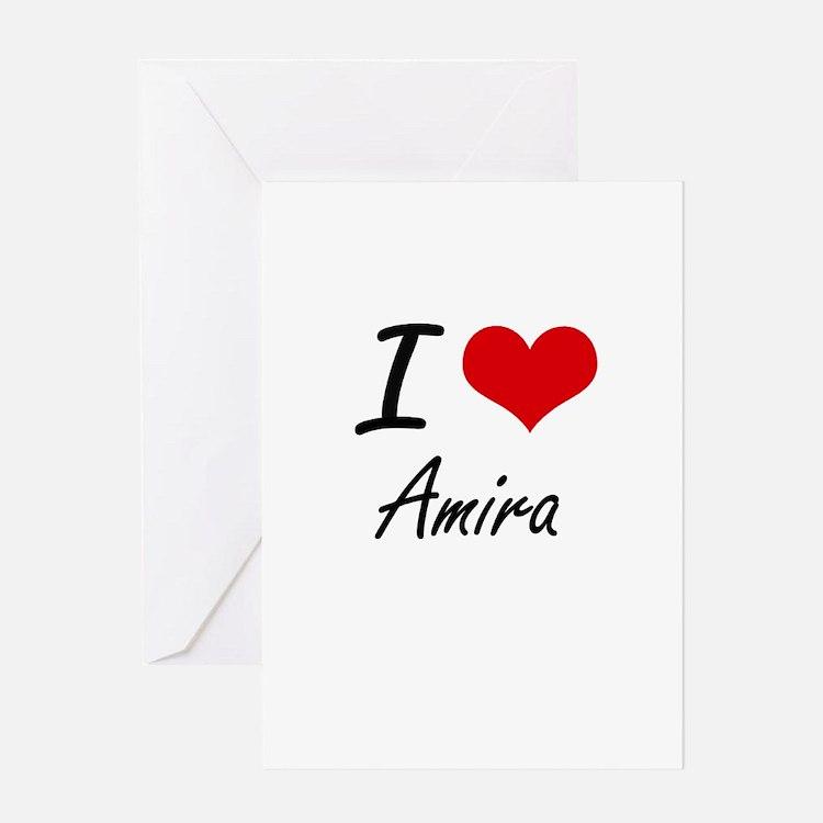 I Love Amira artistic design Greeting Cards