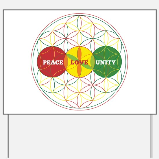 PEACE LOVE UNITY - flower of life Yard Sign