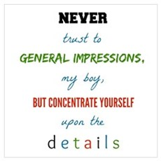 Sherlock Holmes Quote Never Trust to General Impre Poster
