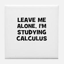Leave Me Alone, I'm Studying  Tile Coaster