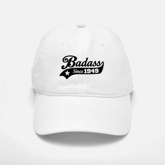Badass Since 1949 Baseball Baseball Cap
