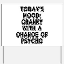 Cranky With A Chance Of Psycho Yard Sign