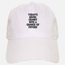 Cranky With A Chance Of Psycho Baseball Baseball Cap