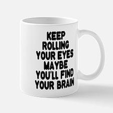 Keep Rolling Your Eyes Mugs