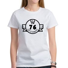 Im 76 Lets Party! T-Shirt