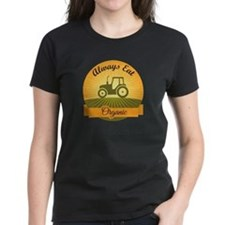 Always Eat Organic T-Shirt
