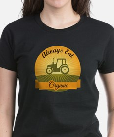 Always Eat Organic T-Shirt