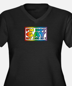 I'm not gay my ass is Plus Size T-Shirt
