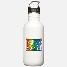 I'm not gay my ass is Water Bottle