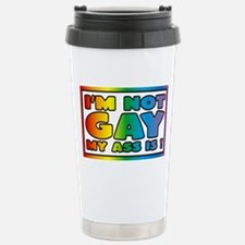 I'm not gay my ass is Travel Mug