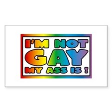 I'm not gay my ass is Decal