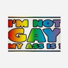 I'm not gay my ass is Magnets