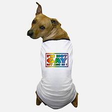 I'm not gay my ass is Dog T-Shirt