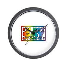 I'm not gay my ass is Wall Clock