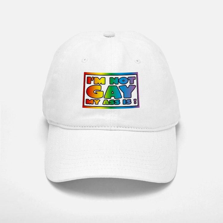 I'm not gay my ass is Baseball Baseball Cap