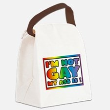 I'm not gay my ass is Canvas Lunch Bag